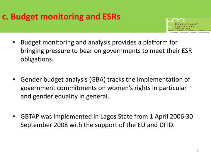 c. Budget monitoring and ESRs