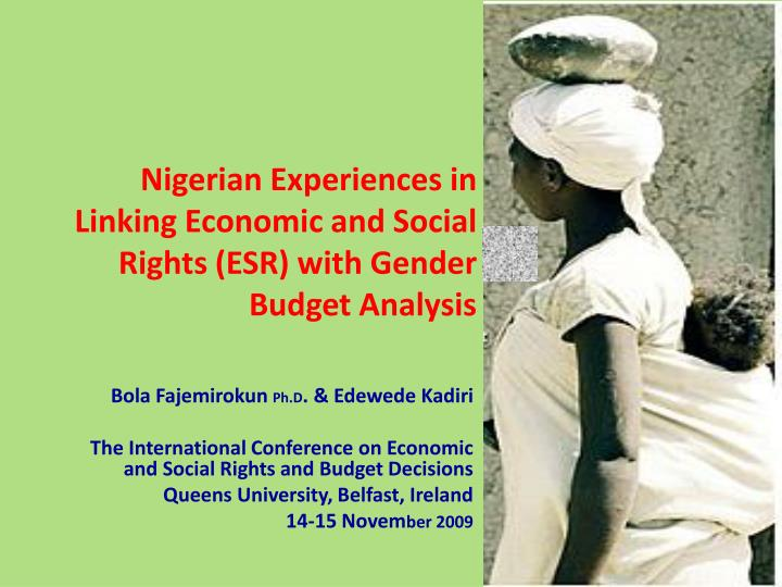 Nigerian experiences in linking economic and social rights esr with gender budget analysis
