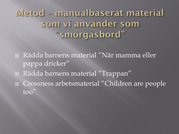 """Metod – manualbaserat material som vi använder som """"smörgåsbord"""""""