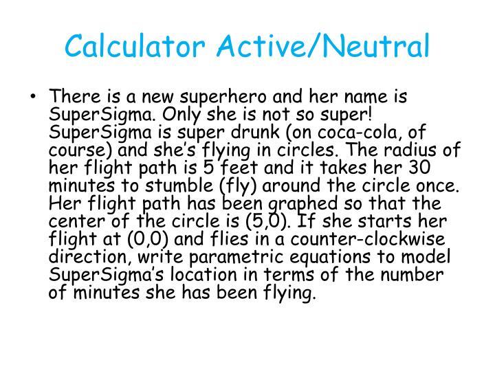Calculator Active/Neutral