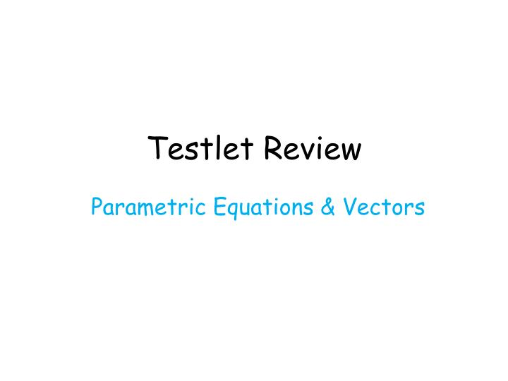 Testlet review