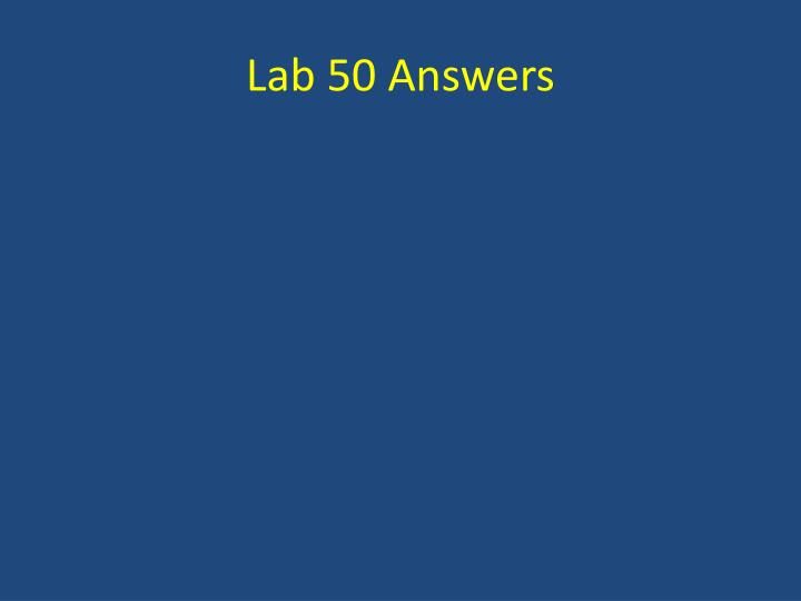 Lab 50 Answers
