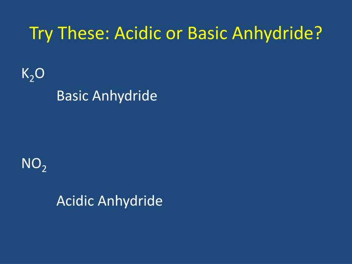 Try These: Acidic or Basic Anhydride?