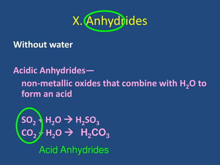 X. Anhydrides