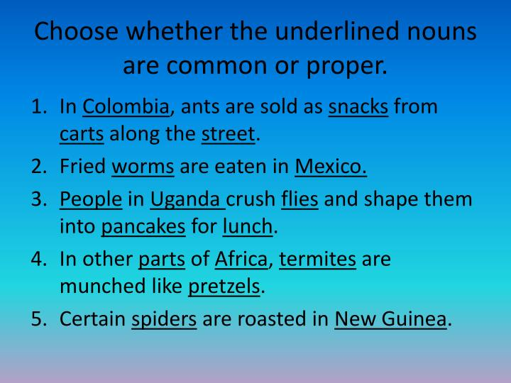 Choose whether the underlined nouns are common or proper.