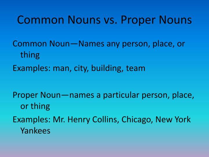 Common Nouns vs. Proper Nouns