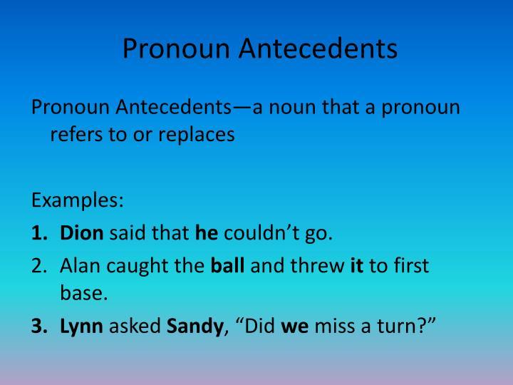 Pronoun Antecedents