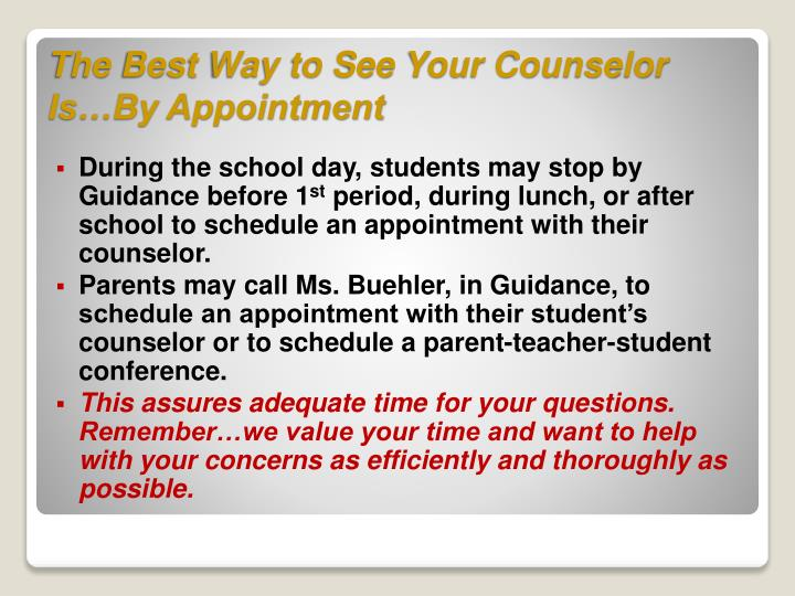 During the school day, students may stop by Guidance before 1