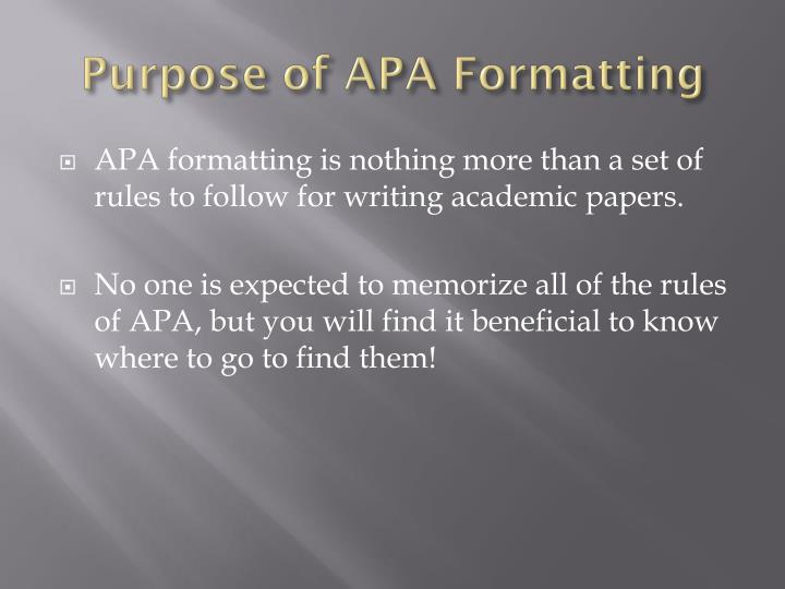 Purpose of APA Formatting