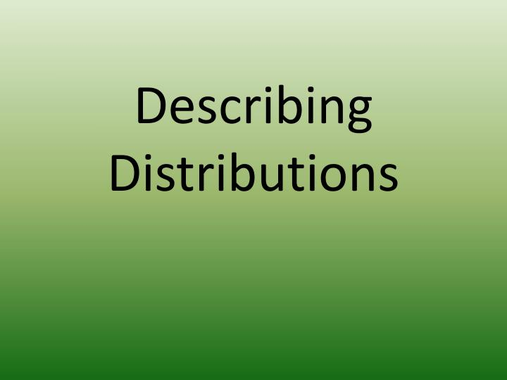 Describing Distributions