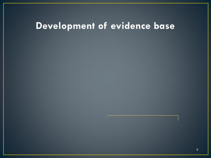 Development of evidence base