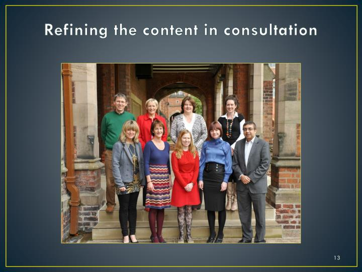 Refining the content in consultation