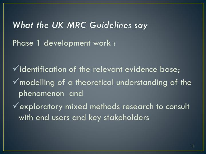 What the UK MRC Guidelines say