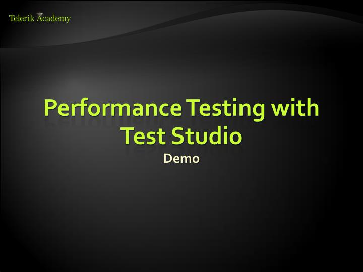 Performance Testing with Test Studio