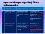 important changes regarding share capital contd