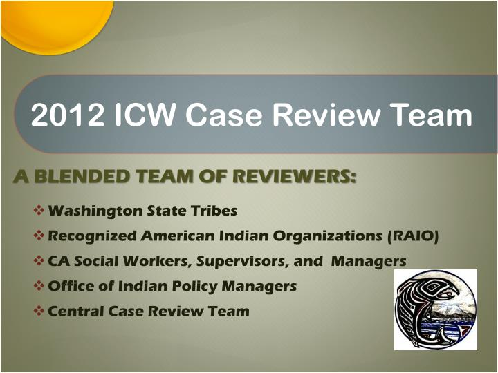 2012 ICW Case Review Team