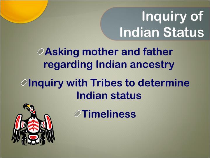Inquiry of Indian Status