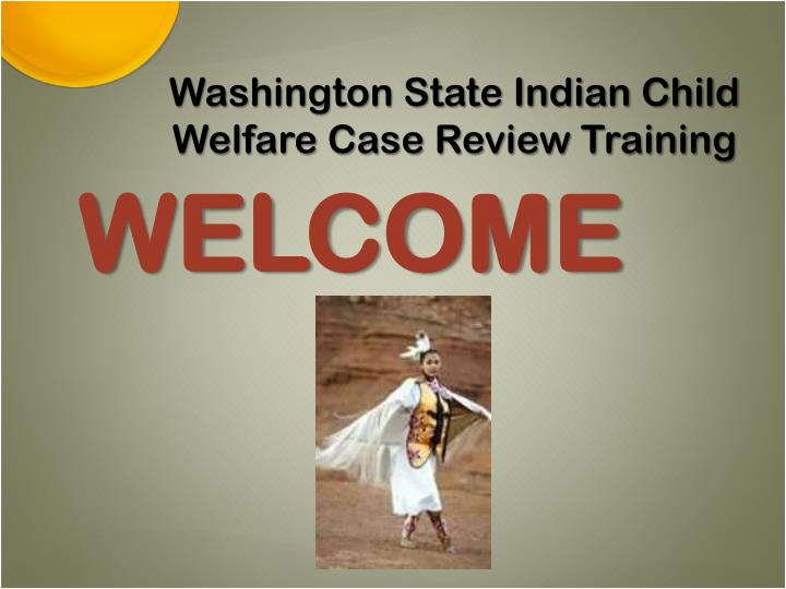 Washington state indian child welfare case review training