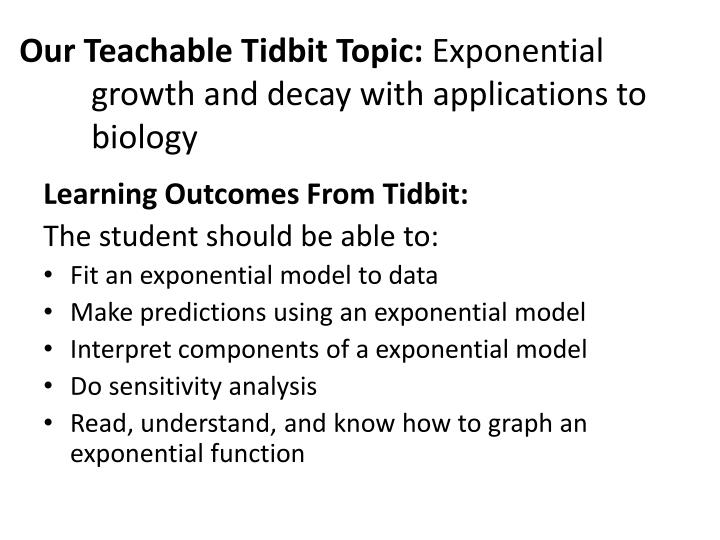 Our teachable tidbit topic exponential growth and decay with applications to biology