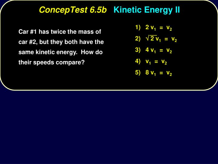 Conceptest 6 5b kinetic energy ii