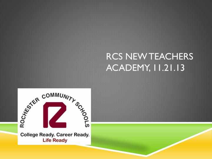Rcs new teachers academy 11 21 13