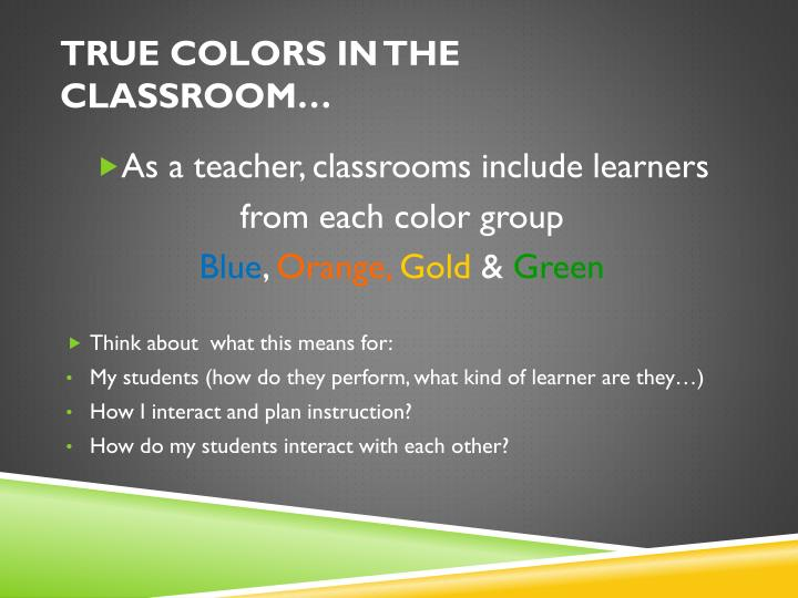 True Colors in the Classroom…