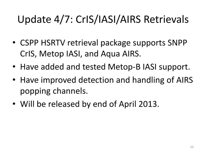 Update 4/7: CrIS/IASI/AIRS Retrievals