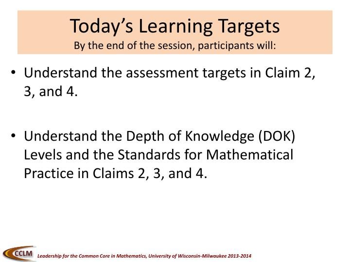 Today s learning targets by the end of the session participants will