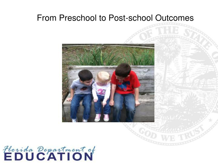 From Preschool to Post-school Outcomes