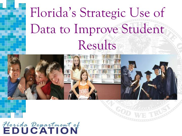 Florida's Strategic Use of Data to Improve Student Results