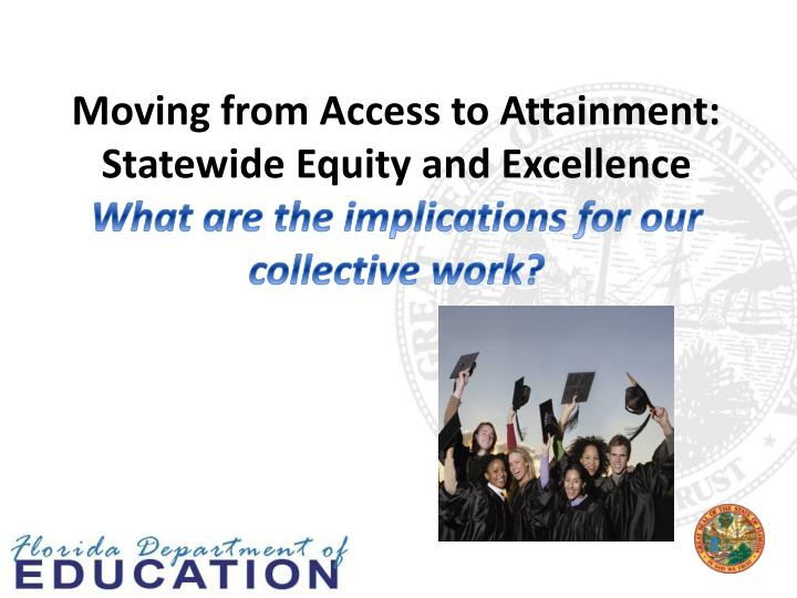 Moving from Access to Attainment: