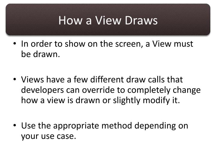 How a View Draws