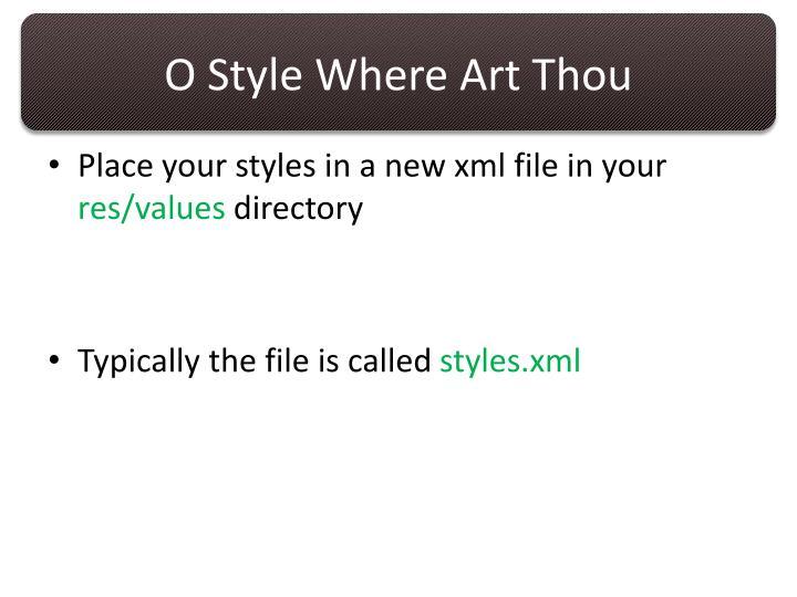 O Style Where Art Thou
