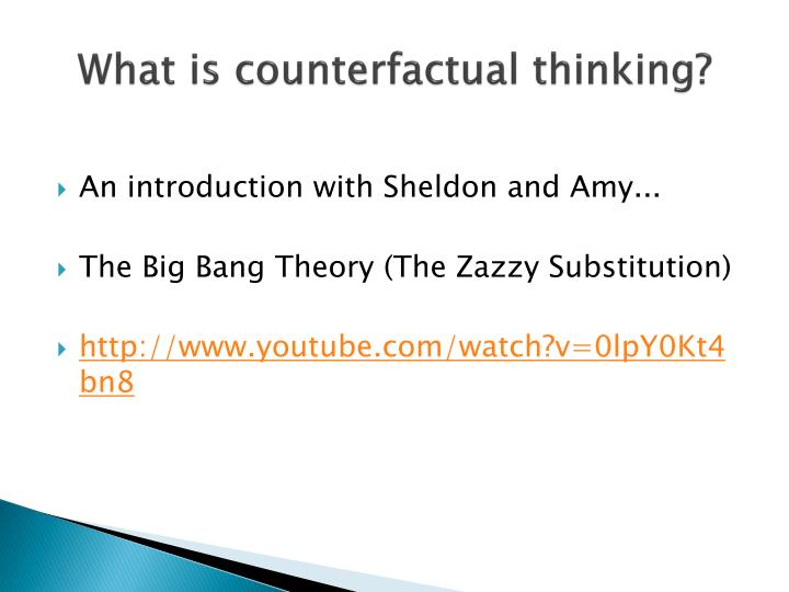 What is counterfactual thinking