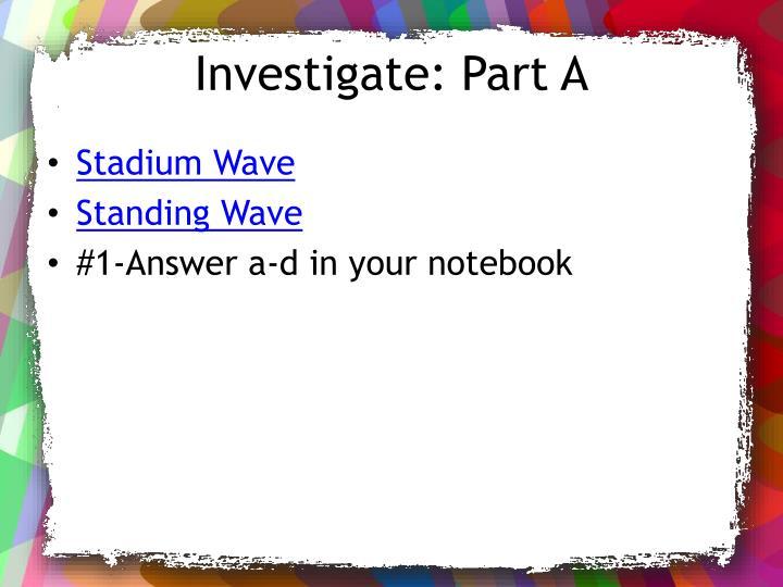 Investigate: Part A