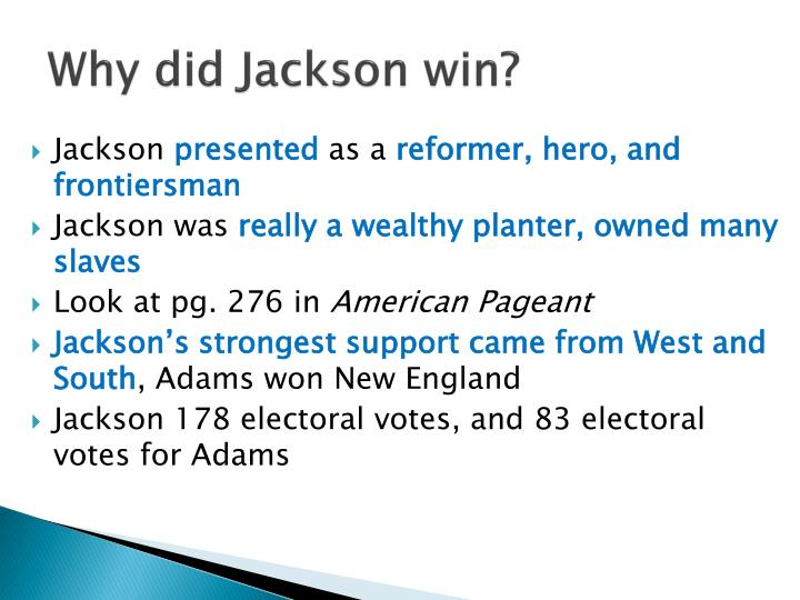 Why did Jackson win?