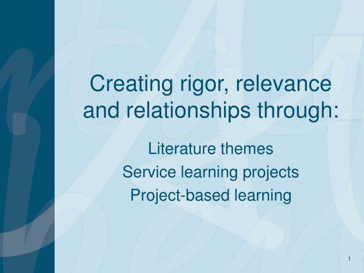 creating rigor relevance and relationships through