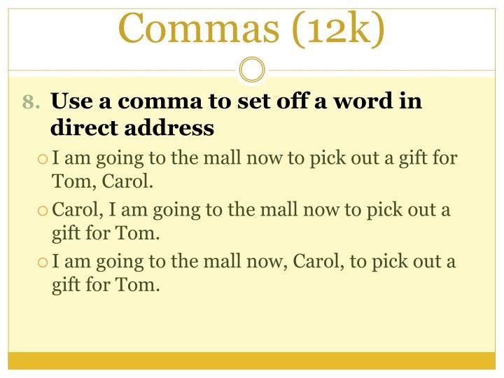 Commas (12k)