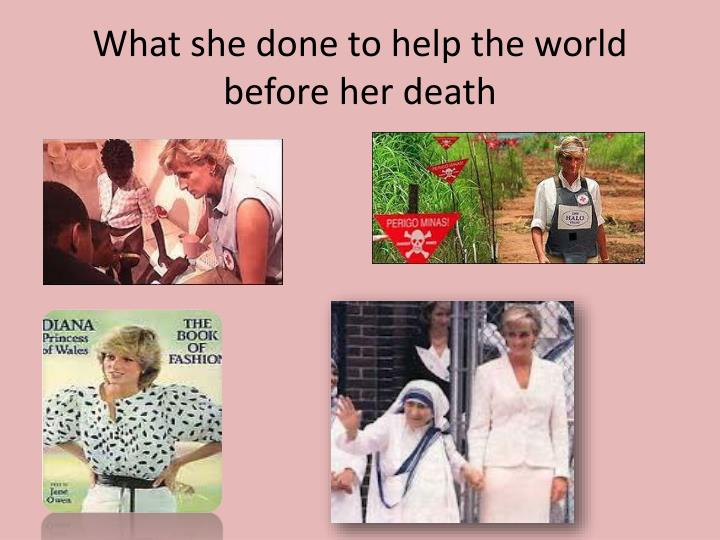 What she done to help the world before her death