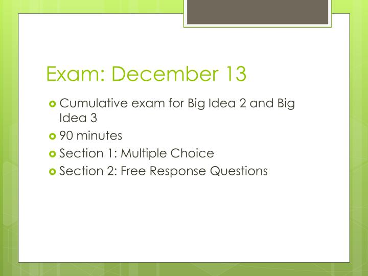 Exam: December 13