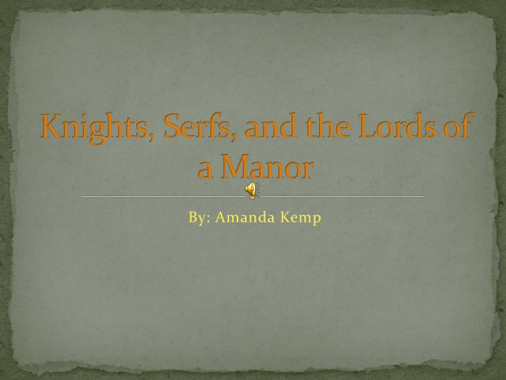 Knights serfs and the lords of a manor