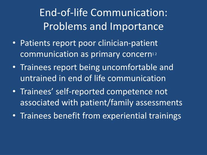 End of life communication problems and importance