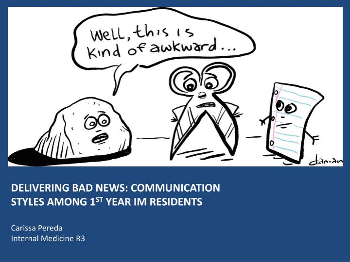 DELIVERING BAD NEWS: COMMUNICATION STYLES AMONG 1