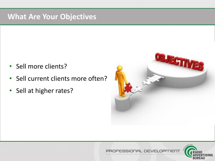 What Are Your Objectives