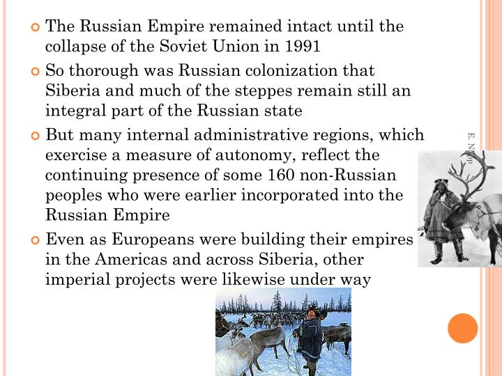 The Russian Empire remained intact until the collapse of the Soviet Union in 1991