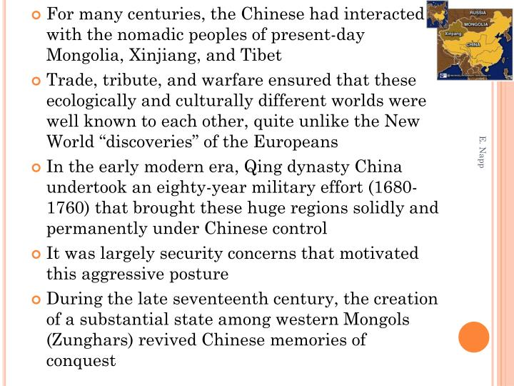 For many centuries, the Chinese had interacted with the nomadic peoples of present-day Mongolia, Xinjiang, and Tibet