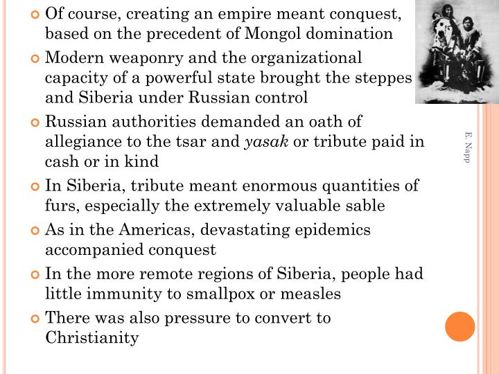 Of course, creating an empire meant conquest, based on the precedent of Mongol domination