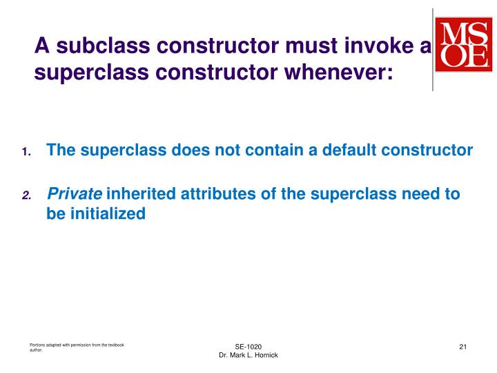 A subclass constructor must invoke a