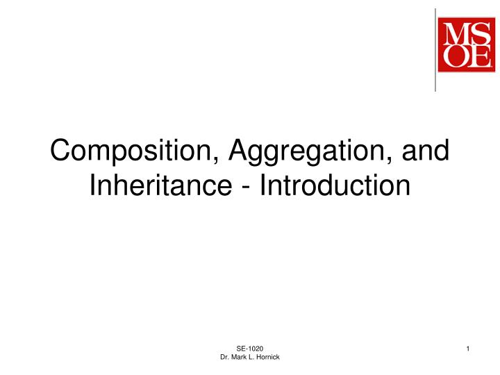 Composition aggregation and inheritance introduction