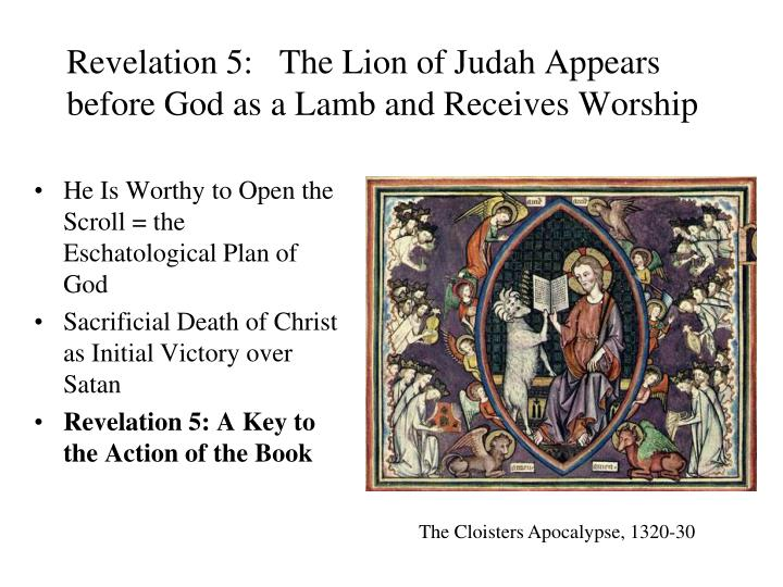 Revelation 5:   The Lion of Judah Appears before God as a Lamb and Receives Worship